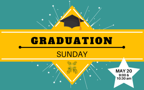 Graduation Sunday — Together In Christ, Making Him Known