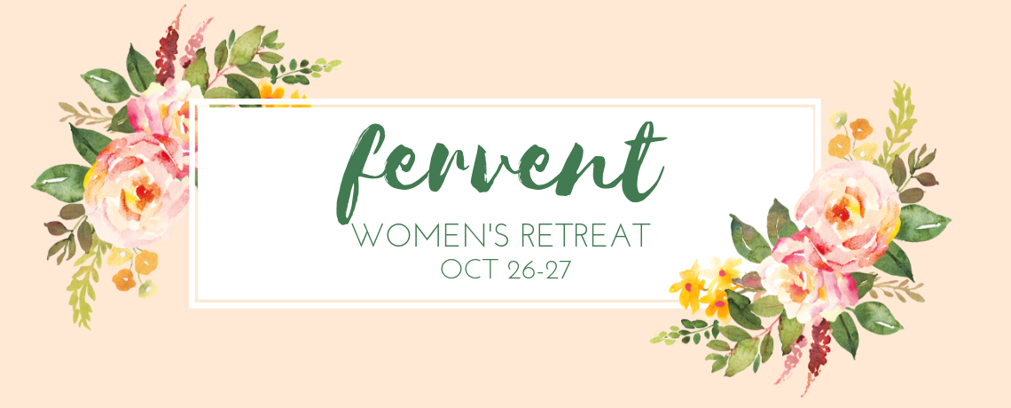 Fervent Women's Retreat